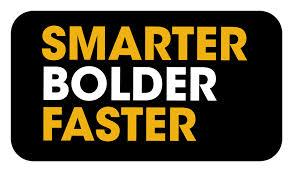 Smarter Bolder Faster